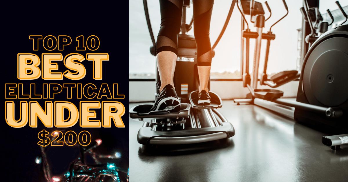 Best elliptical machine under $200