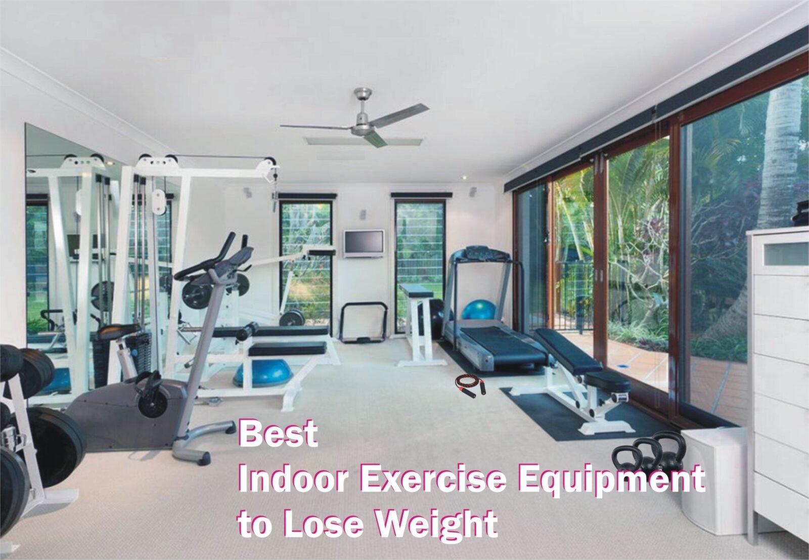 Best indoor exercise equipment to lose weight