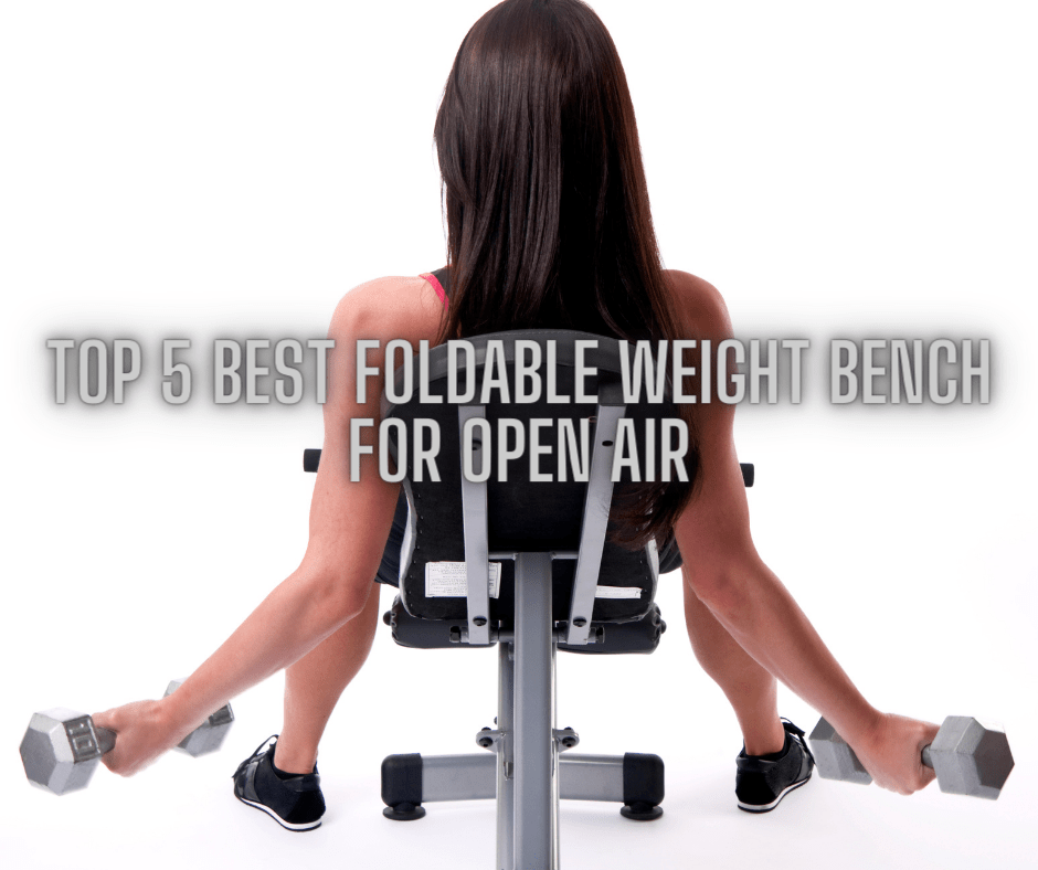 Top-5-Best-Foldable-Weight-Bench-For-Open-Air.png