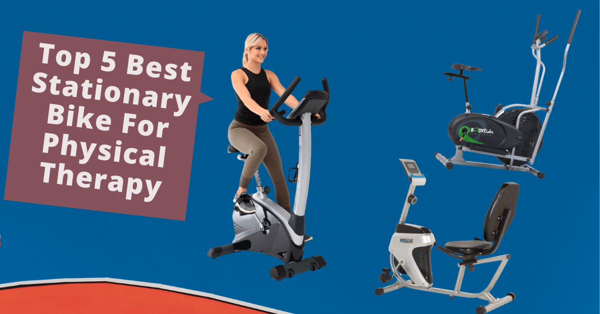 Top 5 Best Stationary Bike For Physical Therapy